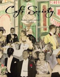 Café society : mondains, mécènes et artistes, 1920-1960