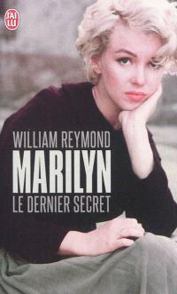 Marilyn, le dernier secret : biographie