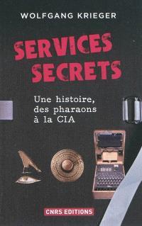 Services secrets : une histoire, des pharaons à la CIA