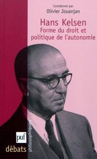 Hans Kelsen : forme du droit et politique de l'autonomie
