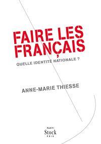 Faire les Français : quelle identité nationale ?