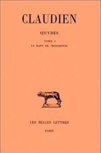 Oeuvres. Volume 1, Le rapt de Proserpine