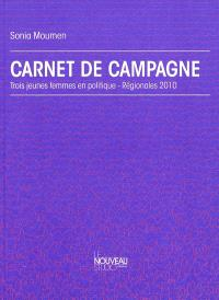Carnet de campagne : trois jeunes femmes en politique : régionales 2010