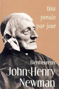 John Henry Newman : une pensée par jour