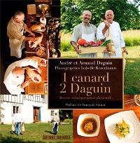 1 canard, 2 Daguin : recettes et dialogue autour du canard