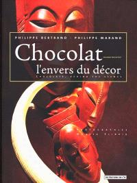 Chocolat, l'envers du décor = Chocolate, behind the scenes