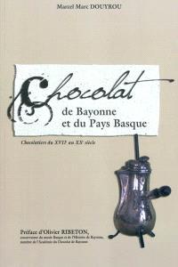Chocolat de Bayonne et du Pays Basque : chocolatiers du XVIIe au XXe siècle