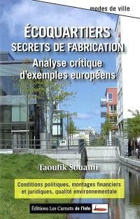 Ecoquartiers, secrets de fabrication : analyse critique d'exemples européens
