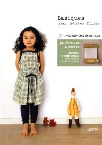 Basiques pour petites filles : 25 modèles à coudre