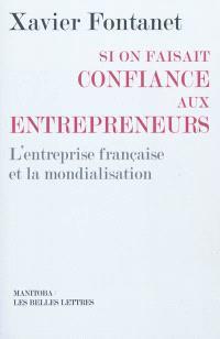 Si on faisait confiance aux entrepreneurs : l'entreprise française et la mondialisation
