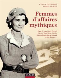 Femmes d'affaires mythiques et pionnières : le talent des idées et du courage