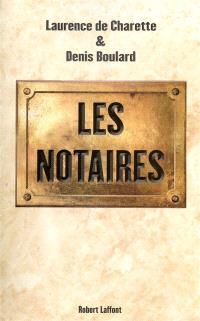 Les notaires : enquête sur la profession la plus puissante de France