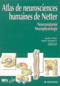 Atlas de neurosciences humaines de Netter : neuroanatomie, neurophysiologie