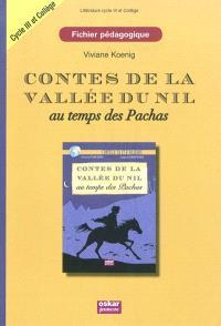 Contes de la vallée du Nil au temps des pachas : fichier pédagogique cycle 3 et collège