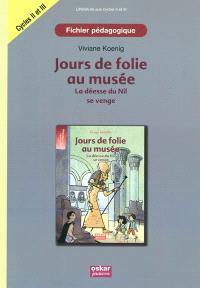 Jours de folie au musée : la déesse du Nil se venge : fichier pédagogique