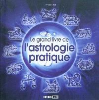 Le grand livre de l'astrologie pratique