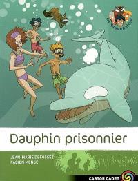 Les Sauvenature. Volume 3, Dauphin prisonnier