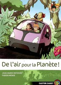 Les Sauvenature. Volume 7, De l'air pour la planète !