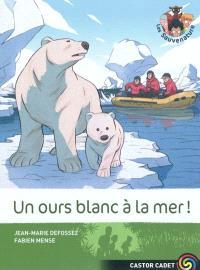 Les Sauvenature. Volume 9, Un ours blanc à la mer !