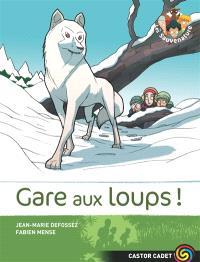 Les Sauvenature. Volume 6, Gare aux loups