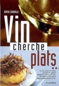 Vin cherche plats.... Plat cherche vins...