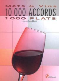10.000 accords mets et vins : 1.000 plats