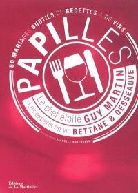Papilles : 50 mariages subtils de recettes & de vins
