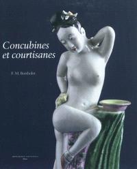 Concubines et courtisanes : la femme dans l'art érotique chinois : collection Ferry M. Bertholet