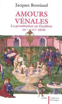 Amours vénales : la prostitution en Occident : XIIe-XVIe siècle