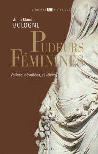 Pudeurs féminines : voilées, dévoilées, révélées