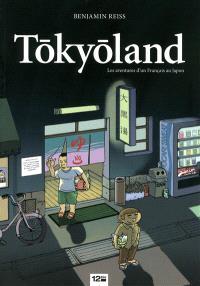 Tokyoland : les aventures d'un Français au Japon