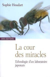 La cour des miracles : ethnologie d'un laboratoire japonais