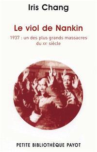 Le viol de Nankin : 1937, un des plus grands massacres du XXe siècle