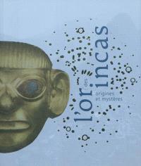 L'or des Incas : origines et mystères : Pinacothèque de Paris, 10 septembre 2010-6 février 2011