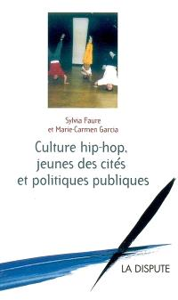 Culture hip hop, jeunes des cités et politiques publiques