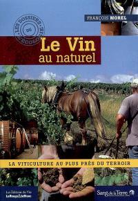 Le vin au naturel : la viticulture au plus près du terroir