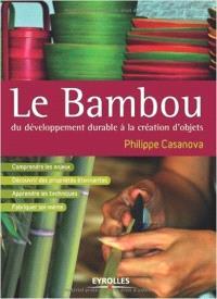 Le bambou : du développement durable à la création d'objets