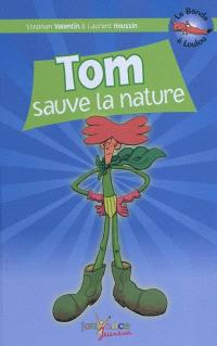 La bande à Loulou. Volume 5, Tom sauve la nature