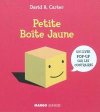 Petite boîte jaune : un livre pop-up sur les contraires
