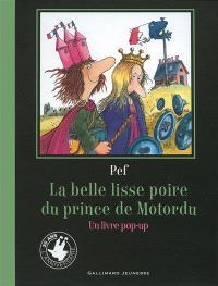 La belle lisse poire du prince de Motordu : un livre pop-up