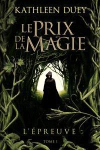 Le prix de la magie. Volume 1, L'épreuve