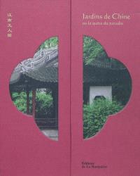 Jardins de Chine ou La quête du paradis