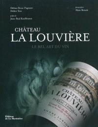 Château La Louvière : le bel art du vin