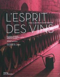 L'esprit des vins : crus classés de Saint-Emilion