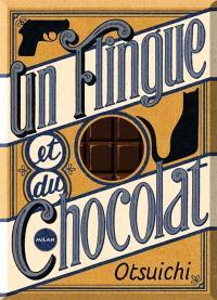 Un flingue et du chocolat