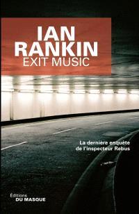 Une enquête de l'inspecteur Rebus, Exit music