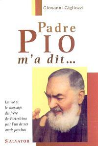 Padre Pio m'a dit
