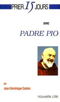 Prier 15 jours avec Padre Pio