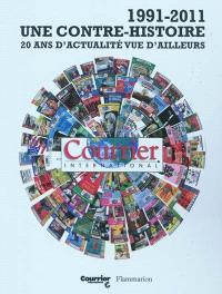 1991-2011 : une contre-histoire : 20 ans d'actualité vue d'ailleurs