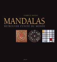Mandalas : retrouver l'unité du monde